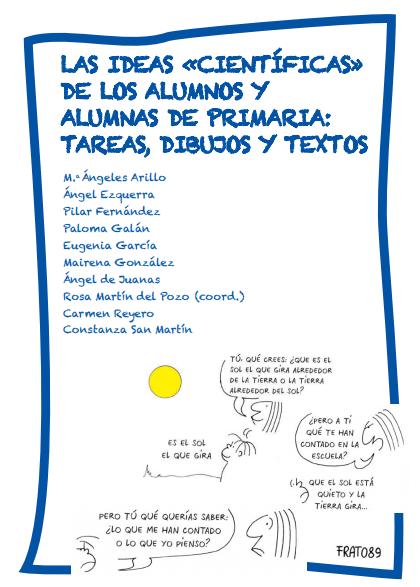 """Libro: Las ideas """"científicas"""" de los alumnos y alumnas de Primaria: Tareas, dibujos y textos."""
